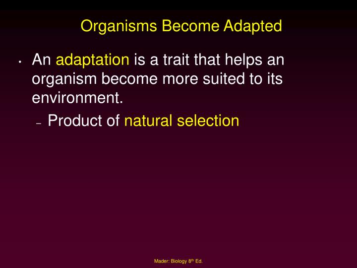 Organisms Become Adapted