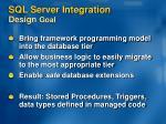 sql server integration design goal