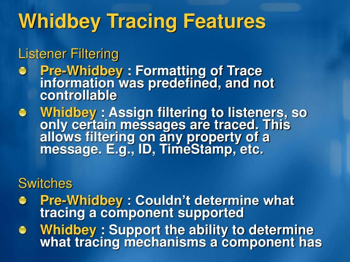 Whidbey Tracing Features