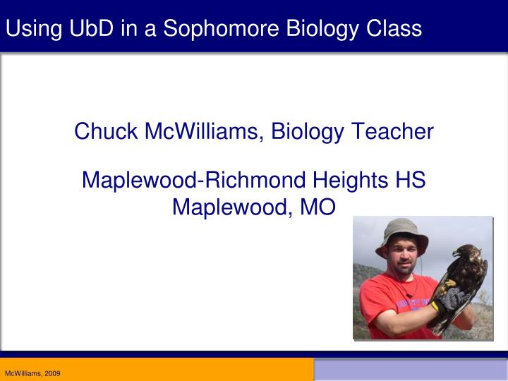 Using UbD in a Sophomore Biology Class