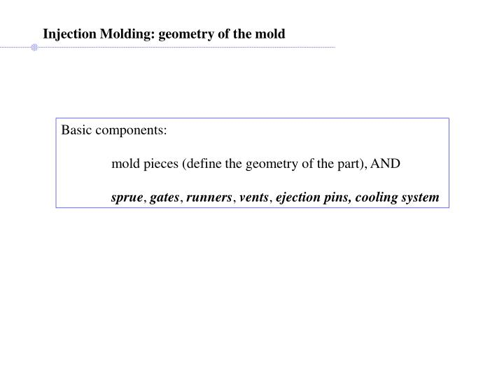 Injection Molding: geometry of the mold
