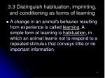 3 3 distinguish habituation imprinting and conditioning as forms of learning