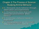 chapter 3 the process of science studying animal behavior