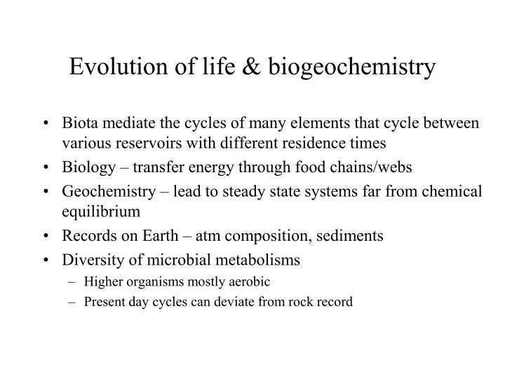 Evolution of life & biogeochemistry