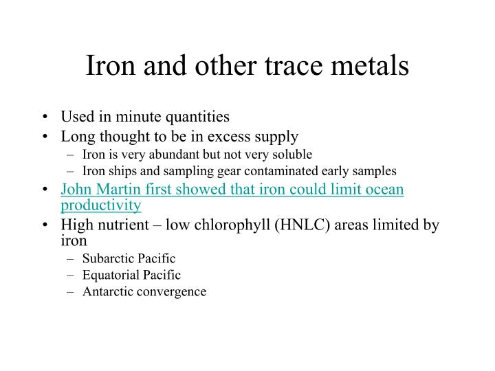 Iron and other trace metals