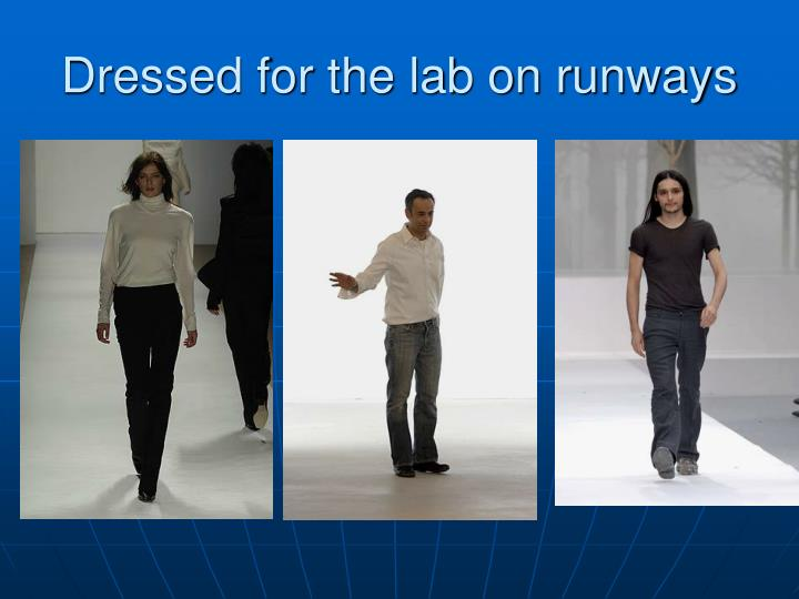 Dressed for the lab on runways