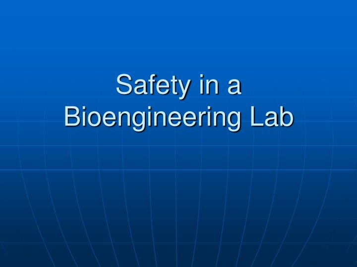 Safety in a bioengineering lab