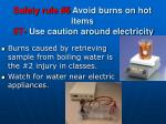 safety rule 6 avoid burns on hot items 7 use caution around electricity