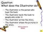 question what does the illustrator do