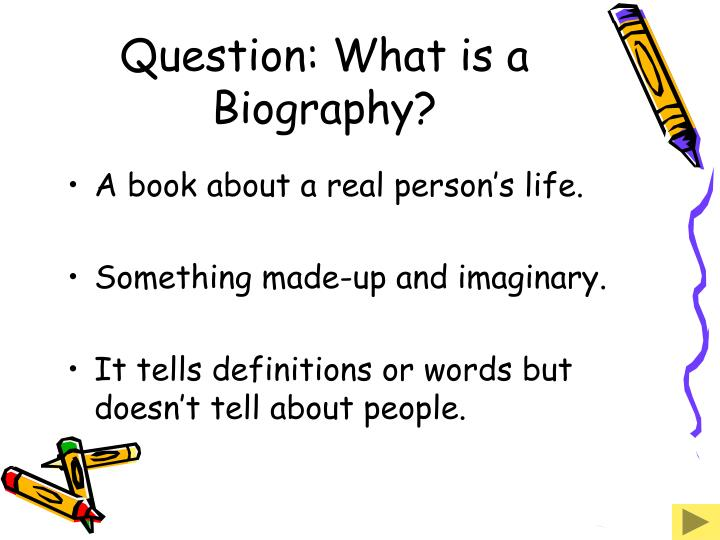 Question: What is a Biography?