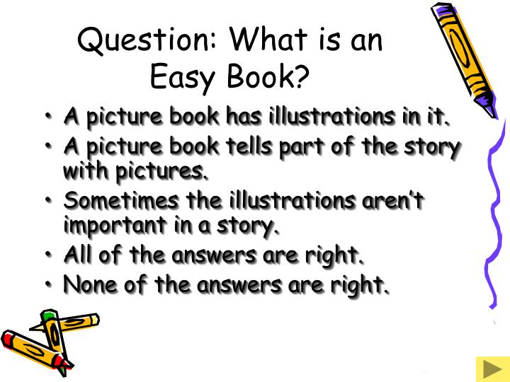 Question: What is an Easy Book?