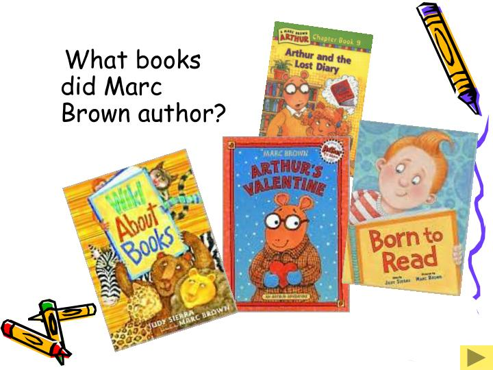 What books did Marc Brown author?