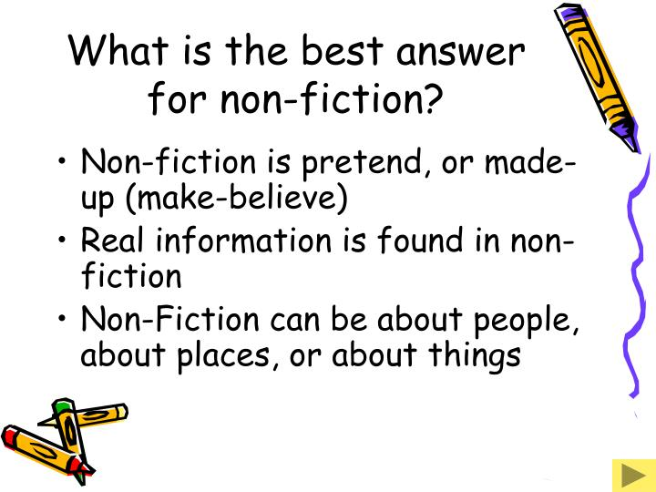 What is the best answer for non-fiction?