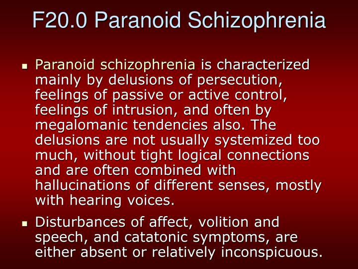F20.0 Paranoid Schizophrenia