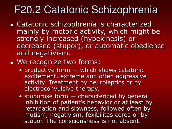 F20.2 Catatonic Schizophrenia