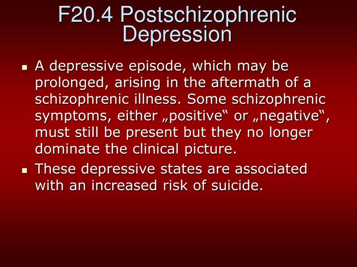 F20.4 Postschizophrenic Depression