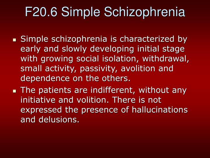 F20.6 Simple Schizophrenia