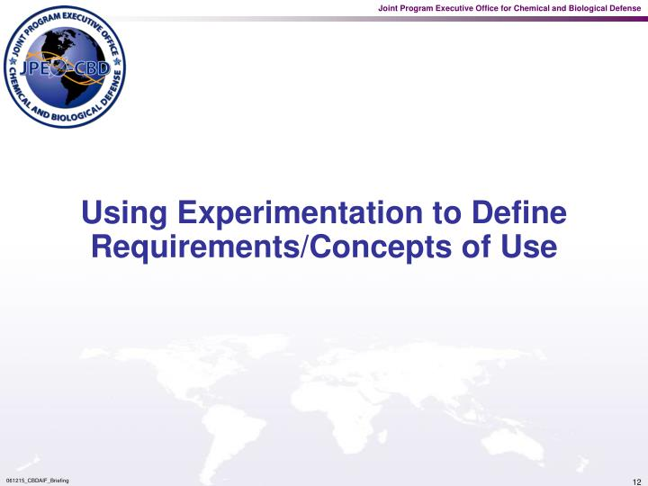 Using Experimentation to Define Requirements/Concepts of Use