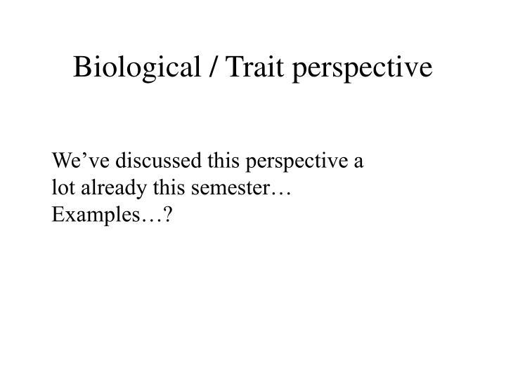 Biological / Trait perspective