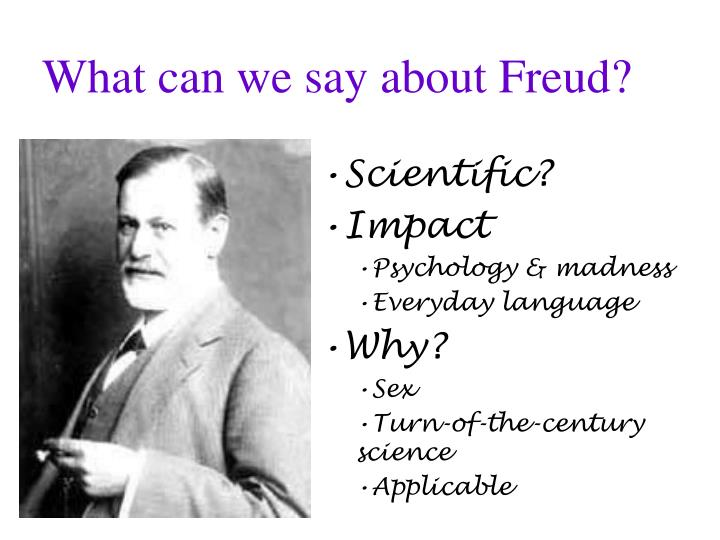 What can we say about Freud?
