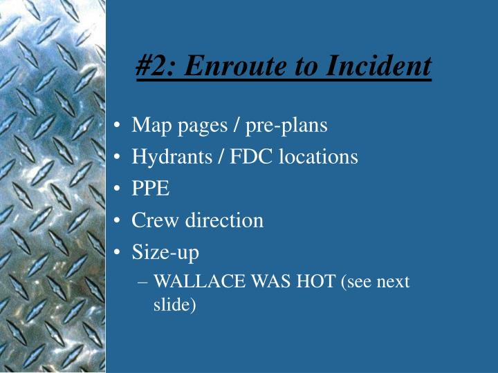 #2: Enroute to Incident
