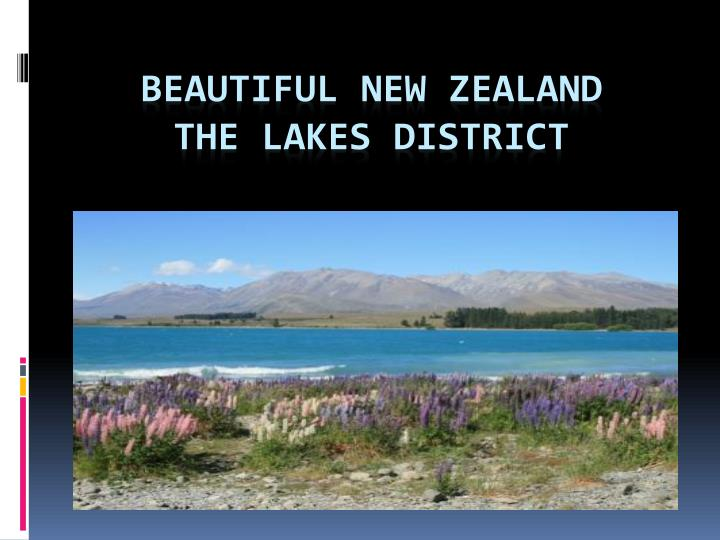 Beautiful new zealand the lakes district