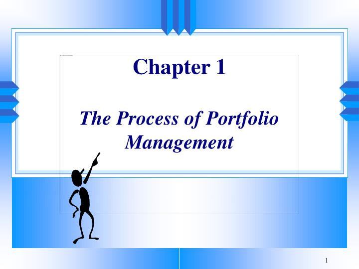 Chapter 1 the process of portfolio management