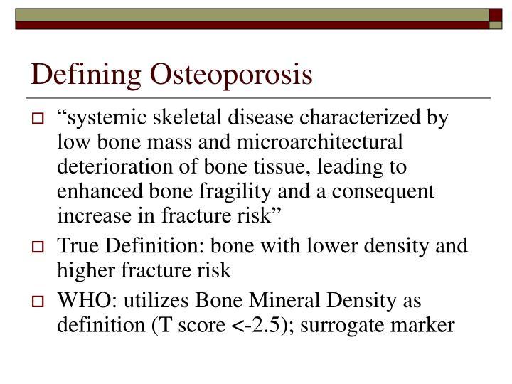 Defining Osteoporosis