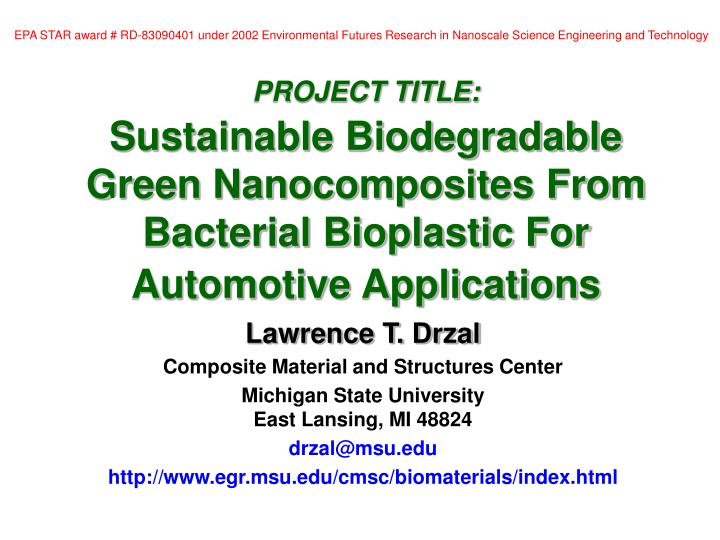 EPA STAR award # RD-83090401 under 2002 Environmental Futures Research in Nanoscale Science Engineering and Technology