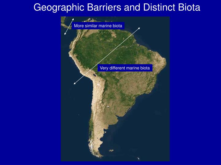Geographic Barriers and Distinct Biota