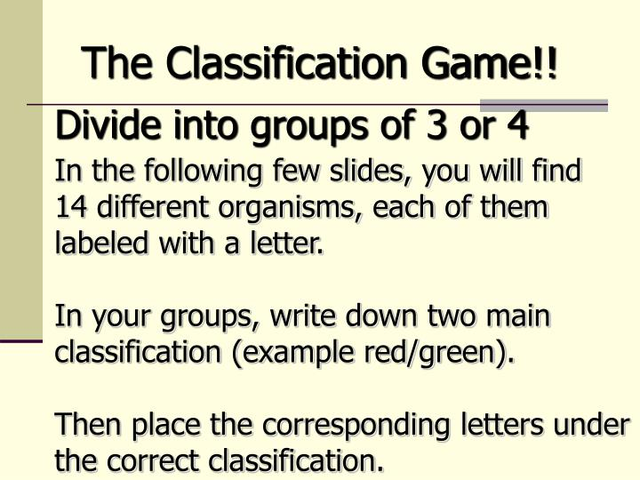 The Classification Game!!