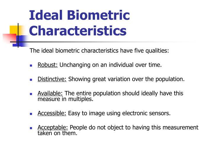 Ideal Biometric Characteristics