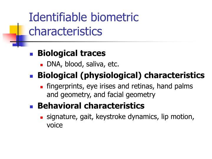 Identifiable biometric characteristics