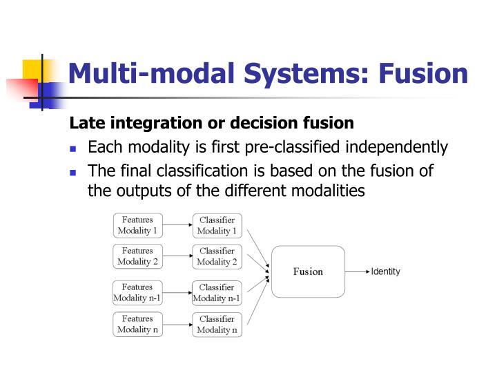 Multi-modal Systems: Fusion
