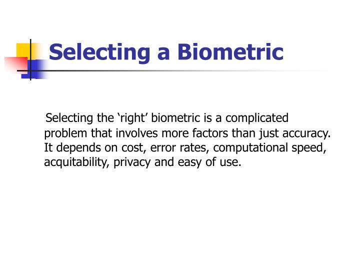 Selecting a Biometric