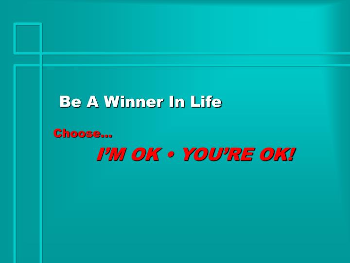Be A Winner In Life