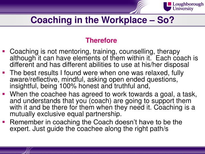 Coaching in the Workplace – So?