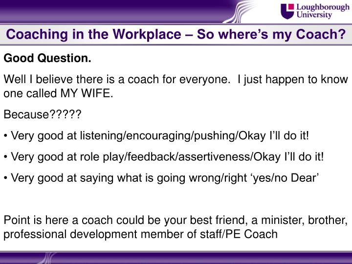 Coaching in the Workplace – So where's my Coach?