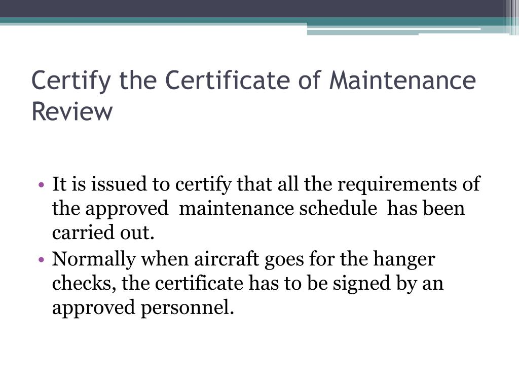 Certify the Certificate of Maintenance Review
