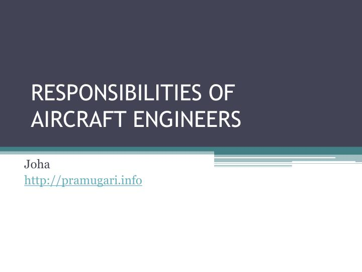 Responsibilities of aircraft engineers