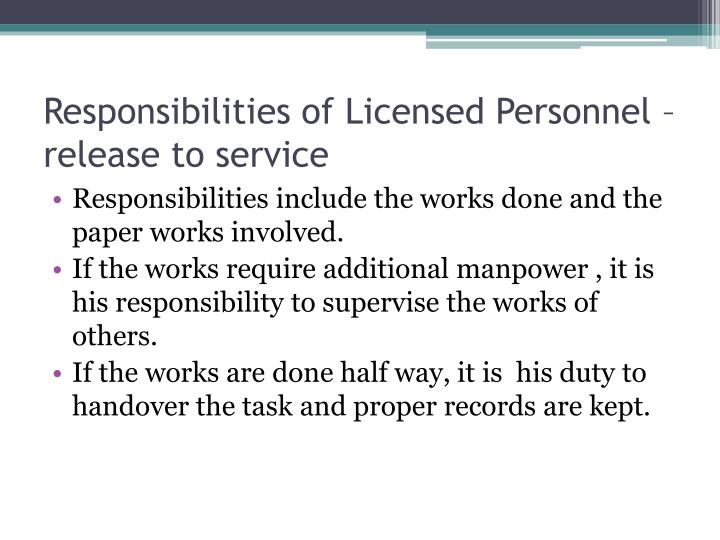 Responsibilities of licensed personnel release to service