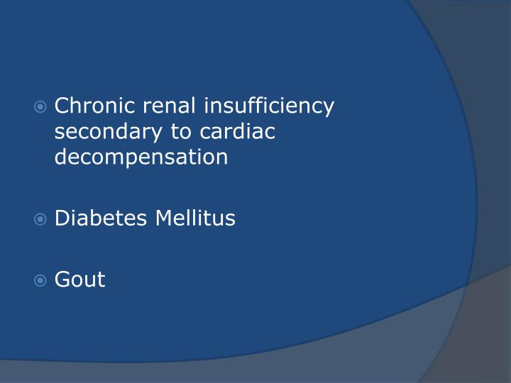 Chronic renal insufficiency secondary to cardiac decompensation