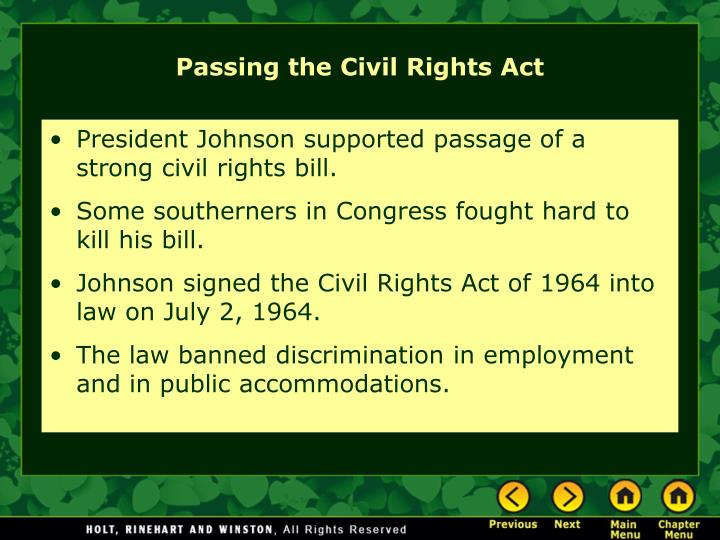 President Johnson supported passage of a strong civil rights bill.