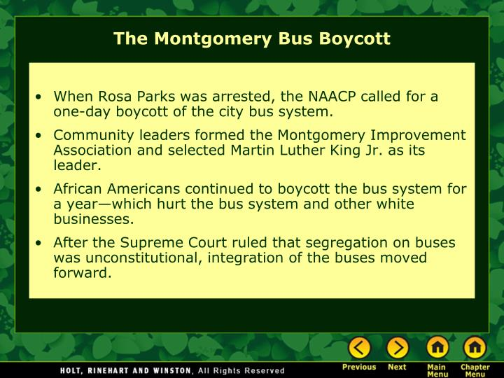 When Rosa Parks was arrested, the NAACP called for a one-day boycott of the city bus system.