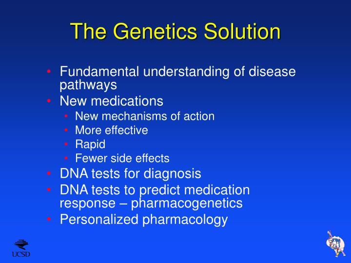The Genetics Solution