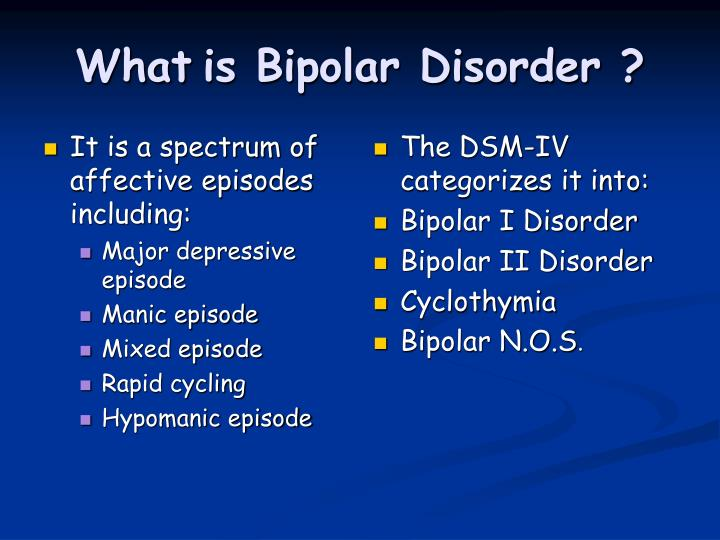 It is a spectrum of affective episodes including: