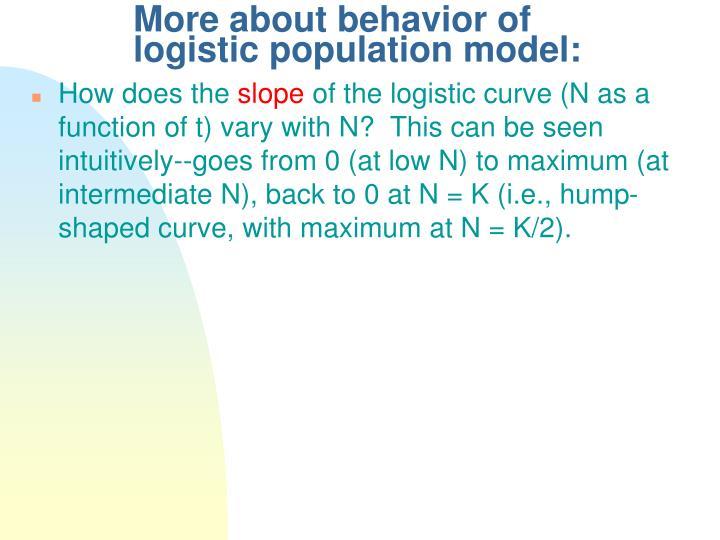 More about behavior of logistic population model: