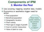 components of ipm 2 monitor the pest