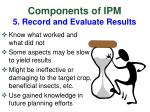 components of ipm 5 record and evaluate results