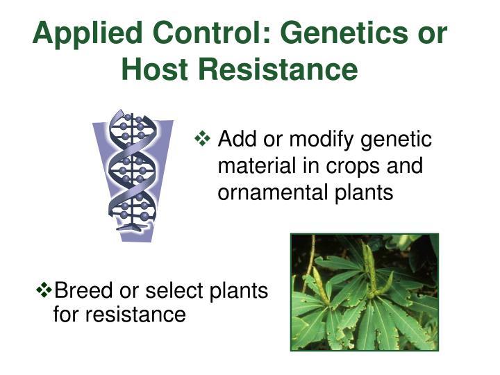 Applied Control: Genetics or Host Resistance